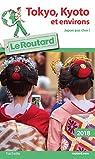 Guide du Routard Tokyo-Kyoto et environs 2018 par Guide du Routard
