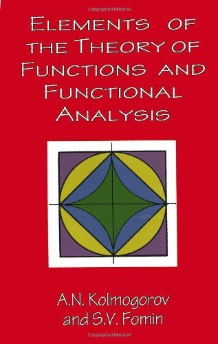 Elements of the Theory of Functions and Functional Analysis (Dover Books on Mathematics) by A. N. Kolmogorov, S. V. Fomin (1999) Paperback