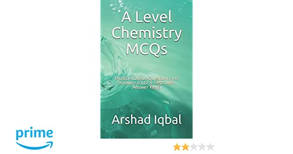 A Level Chemistry MCQs: Multiple Choice Questions and