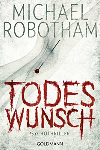 Todeswunsch: Joe O'Loughlins 5. Fall: Psychothriller (Joe O'Loughlin und Vincent Ruiz, Band 5)