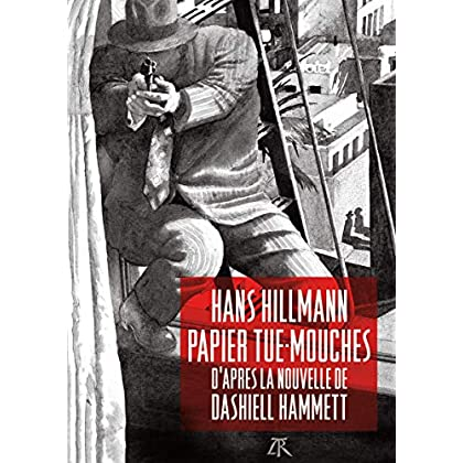 Papier tue-mouches: D'après la nouvelle de Dashiell Hammett