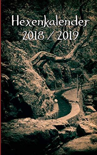 Hexenkalender 2018/2019: Der Begleiter durchs Jahr für Hexen, Heiden, Druiden, Schamanen und andere Zauberwesen. (Wicca-kalender)