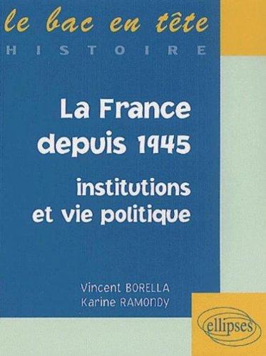 La France depuis 1945 : Institutions et vie politique