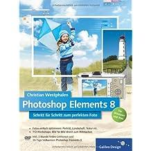 Photoshop Elements 8: Schritt für Schritt zum perfekten Foto
