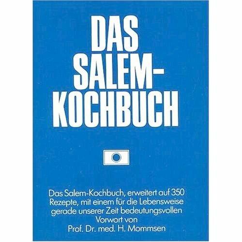 Das Salem-Kochbuch (Neuauflage) [4. Auflage, erweitert auf 350 Rezepte] (Ernährungs- & Gesundheits-Ratgeber) (Natürliches Soja-eiweiß)