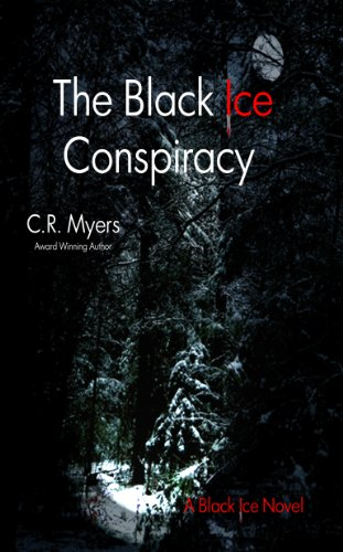 C. R. Myers - The Black Ice Conspiracy (The Black Ice Novels - Book 1)