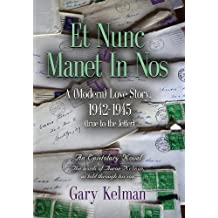 Et Nunc Manet In Nos: A (MODERN) LOVE STORY, 1942-1945 (true to the letter)