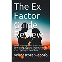 The Ex Factor Guide Review: x factor, how to get your ex back, the x factor, the ex, how to win back an ex, i want my ex back, brad browning, how to win your ex back, getting back with an ex