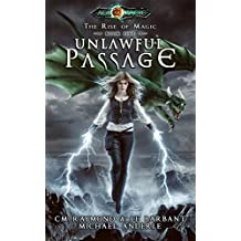 Unlawful Passage: Age Of Magic - A Kurtherian Gambit Series (The Rise of Magic Book 5) (English Edition)