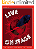 Live On Stage - Die Tourgeschichte von Led Zeppelin