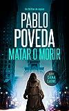 Matar o Morir: Un thriller de espías (Serie Dana Laine nº 3)