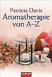 Aromatherapie von A - Z