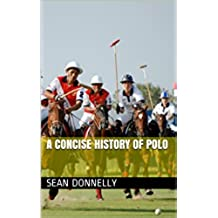 A Concise History of Polo (English Edition)