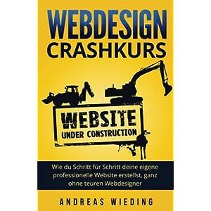 51EiocftKBL. SS300  - Webdesign Crashkurs: Wie du Schritt für Schritt deine eigene professionelle Website erstellst, ganz ohne teuren Webdesigner.