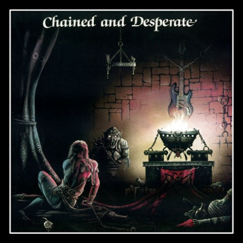 Chained And Desperate [VINYL]