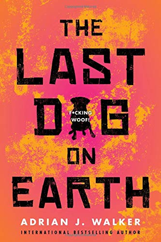 The Last Dog on Earth -