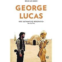 George Lucas: Die Biografie