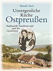 Unvergessliche Küche Ostpreußen: Traditionelle Familienrezepte und ihre Geschichten