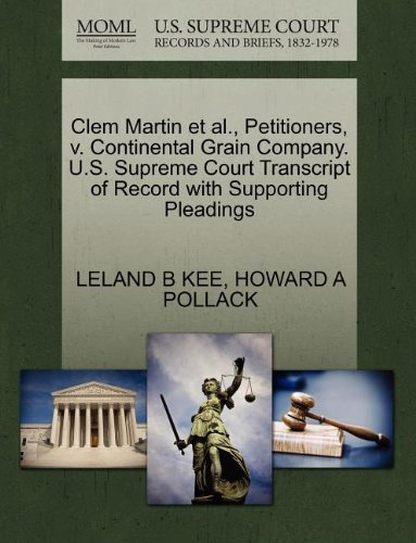 Clem Martin et al., Petitioners, V. Continental Grain Company. U.S. Supreme Court Transcript of Record with Supporting Pleadings -