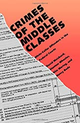 Crimes of The Middle Classes: White Collar Offenders in the Federal Courts (Yale Studies on White-Collar Crime Serie)