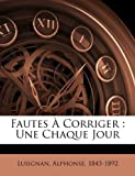 Telecharger Livres Fautes a Corriger Une Chaque Jour (PDF,EPUB,MOBI) gratuits en Francaise