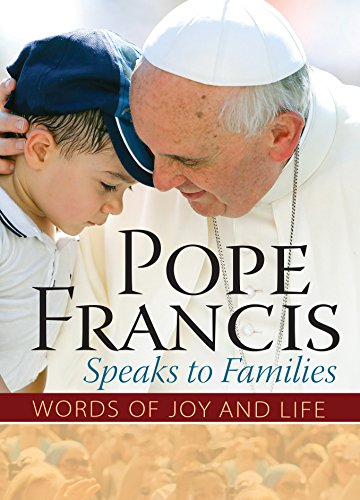 Pope Francis Speaks to Families: Words of Joy and Life (English Edition) Word Among Us Press