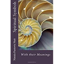 Spiritual Symbols: With Their Meanings: Volume 8 (Alchemy of love mindfulness training)
