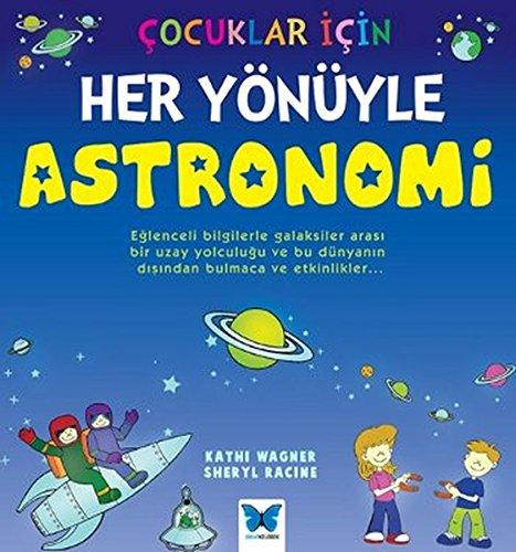 Cocuklar Icin Her Yonuyle Astronomi