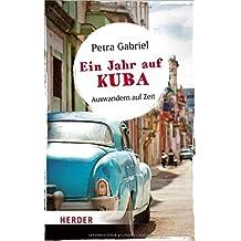 Ein Jahr auf Kuba: Auswandern auf Zeit (HERDER spektrum)