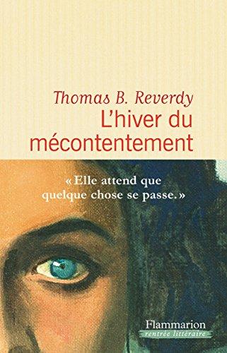 L'Hiver du mécontentement : roman / Thomas B. Reverdy  