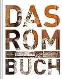 Das Rom Buch: Highlights einer faszinierenden Stadt (KUNTH Das ... Buch. Highlights einer faszinierenden Stadt) - Robert Fischer, Michael Müller