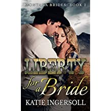 Liberty for a Bride (Montana Mail Order Brides Novella #2) (Montana Mail Order Brides Western Romance) (English Edition)