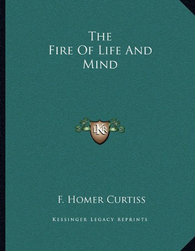 The Fire of Life and Mind