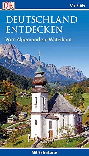 Vis-à-Vis Reiseführer Deutschland entdecken. Vom Alpenrand zur Waterkant: mit Extrakarte und Mini-Kochbuch zum...