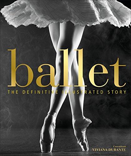 Ballet: The Definitive Illustrated Story por Dk