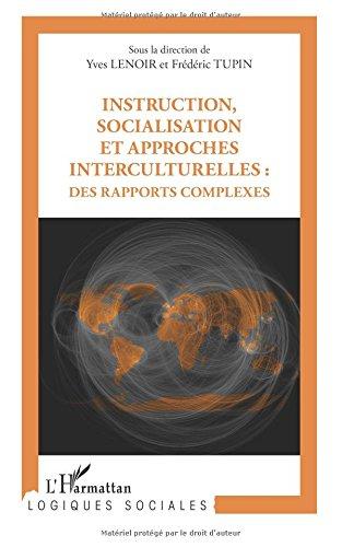 Instruction socialisation et approches interculturelles des rapports complexes