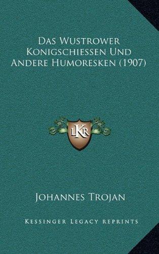 Das Wustrower Konigschiessen Und Andere Humoresken (1907)