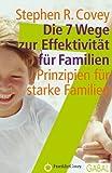 'Die 7 Wege zur Effektivität für Familien: Prinzipien für starke Familien.' von Stephen R Covey