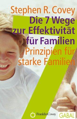 Buchseite und Rezensionen zu 'Die 7 Wege zur Effektivität für Familien: Prinzipien für starke Familien.' von Stephen R Covey