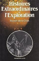 Histoires extraordinaires de l'exploration