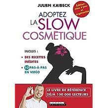 Adoptez la slow cosmétique: Edition mise à jour et augmentée