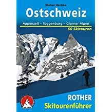 Rother Skitourenführer Ostschweiz. Appenzell - Toggenburg - Glarner Alpen. 50 Skitouren