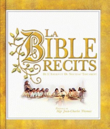 La Bible - Récits de l'ancien et du nouveau testament par Collectif,Jean-Charles (monseigneur) Thomas