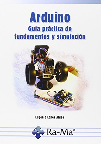 Arduino. Guia Practica De Fundamentos Y