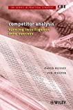 Competitor Analysis: Turning Intelligence into Success (CBI Series in Practical Strategy)
