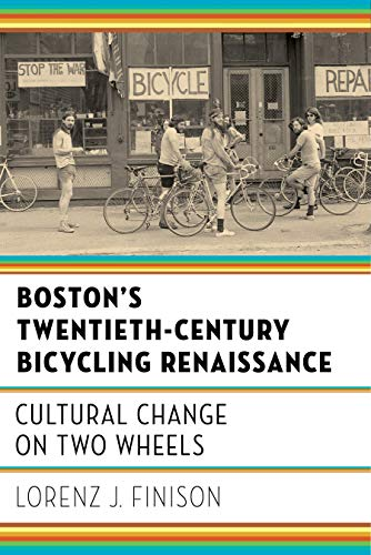 Boston's Twentieth-Century Bicycling Renaissance: Cultural Change on Two Wheels