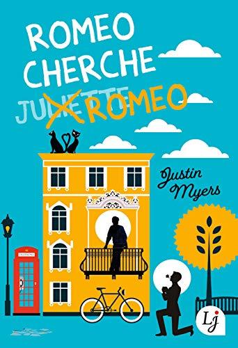Romeo cherche Romeo (Lj) par Justin Myers