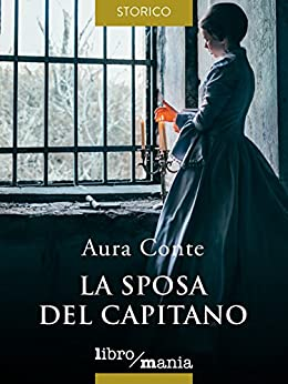 La sposa del capitano di [Conte, Aura]
