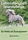 Lebenslänglich Islandpferde: Ein Hobby mit Konsequenzen
