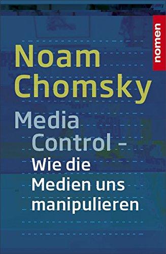 Media Control: Wie uns die Medien manipulieren (Noam Chomsky)